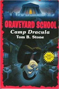 Graveyard School 6 Camp Dracula by Tom B. Stone