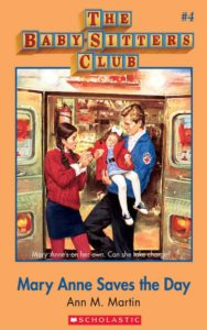 The Baby-Sitters Club #4: Mary Anne Saves the Day by Ann M. Martin