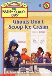 The Bailey School Kids #31: Ghouls Don't Scoop Ice Cream by Debbie Dadey and Marcia Thornton Jones