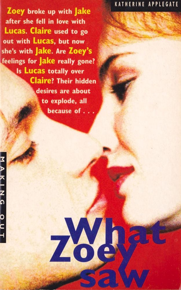 Making Out #6: What Zoey Saw by Katherine Applegate (and Michael Grant)