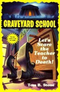 Graveyard School #8: Let's Scare the Teacher to Death! by Tom B. Stone