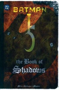 Batman: The Book of Shadows by Mills, Gallagher, and Mighten
