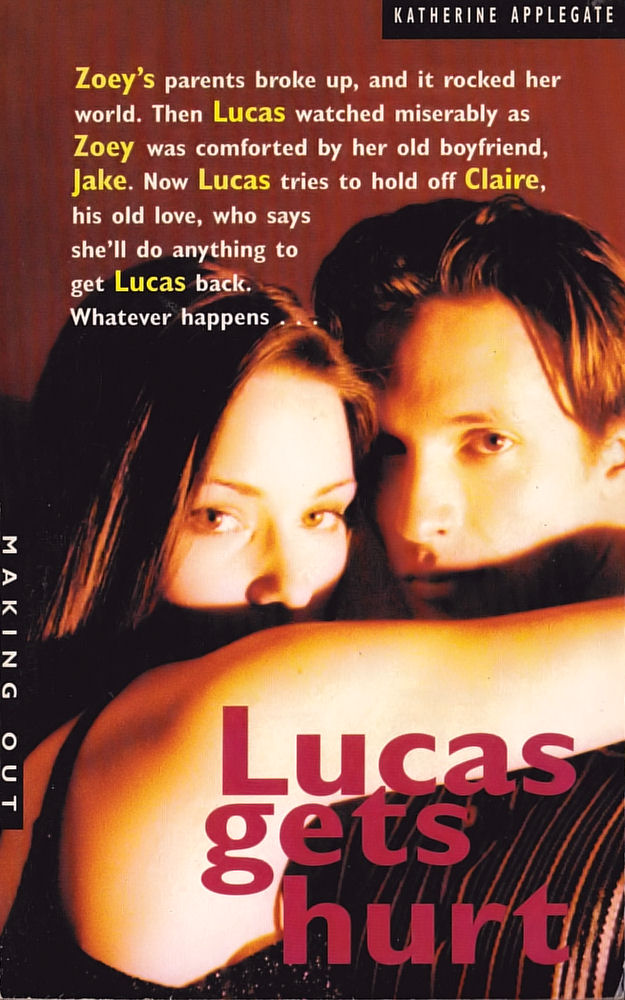 Making Out #7: Lucas Gets Hurt by Katherine Applegate (and Michael Grant)