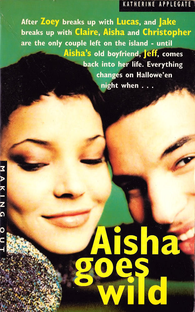Making Out #8: Aisha Goes Wild by Katherine Applegate (and Michael Grant)