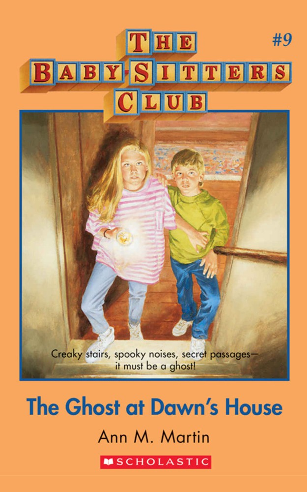 The Baby-Sitters Club #9: The Ghost at Dawn's House by Ann M. Martin