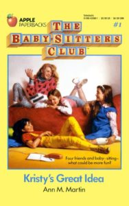 The Baby-Sitters Club 1 - Kristy's Great Idea by Ann M Martin