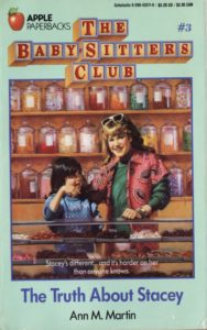 The Baby-Sitters Club 3 - The Truth About Stacey by Ann M Martin